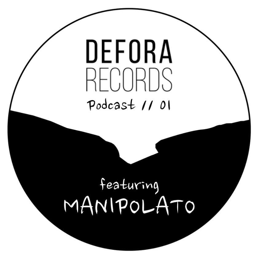 DEFORA RECORDS PODCAST 01 feat MANIPOLATO