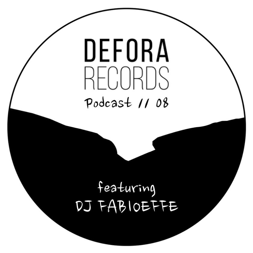 DEFORA RECORDS PODCAST 8 DJ FABIOEFFE 2